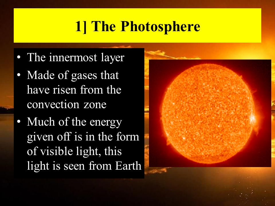 1] The Photosphere The innermost layer